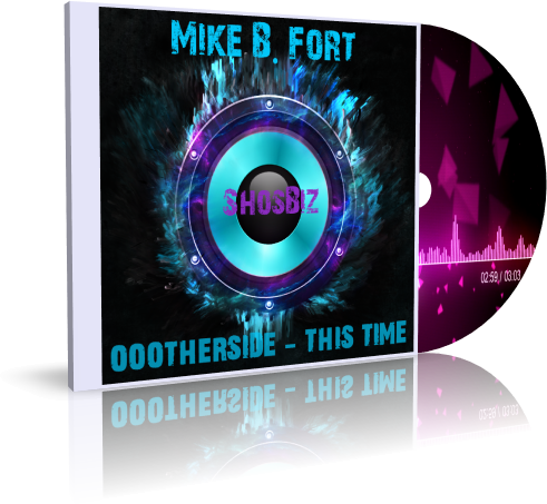 Mike B. Fort - OOOTHERSIDE This Time [ShosBiz]